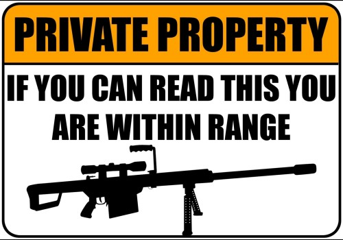 I collect Pro Second Amendment posters, so....-2-private-property-if-you-can-read-you-within-range.jpg