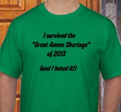 My newest t-shirt!-ammo-shortage.jpg