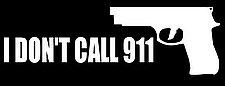 Great Bumper Sticker-i-dont-call-911tn.jpg