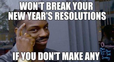 Name:  Sarcastic-New-Year-2020-Resolution-Meme-400x217.jpg Views: 35 Size:  22.2 KB