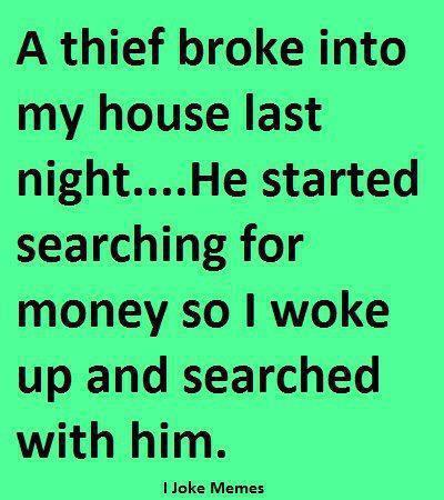 A thief broke into my house last night...-search-money.jpg