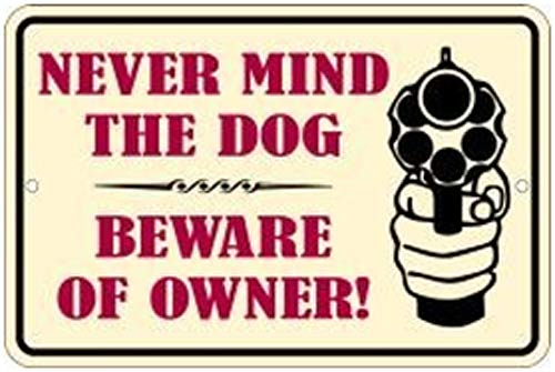 Have you had a break-in with vicious dog signs and dog in house?-spsonr-tinsign.jpg