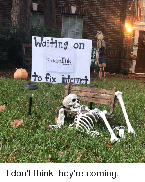 Halloween: an observation-waiting-suddenlink-altice-fix-internet-i-dont-37348955.png